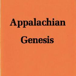 Transcript for the film Appalachian Genesis